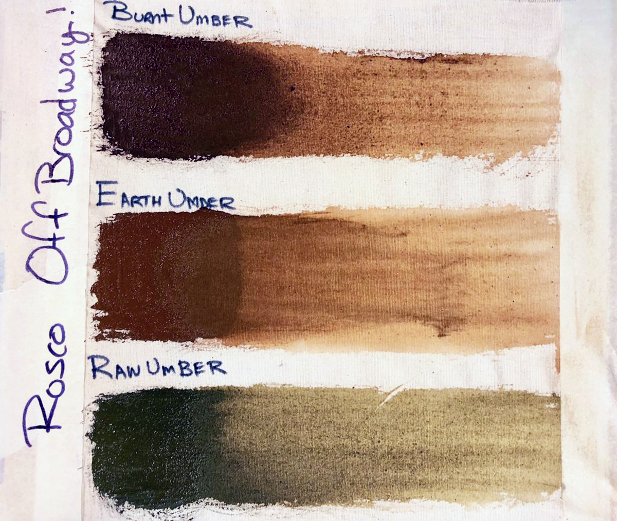 Comparing three Off Broadway earth tones, Burnt Umber, Earth Umber and Raw Umber.